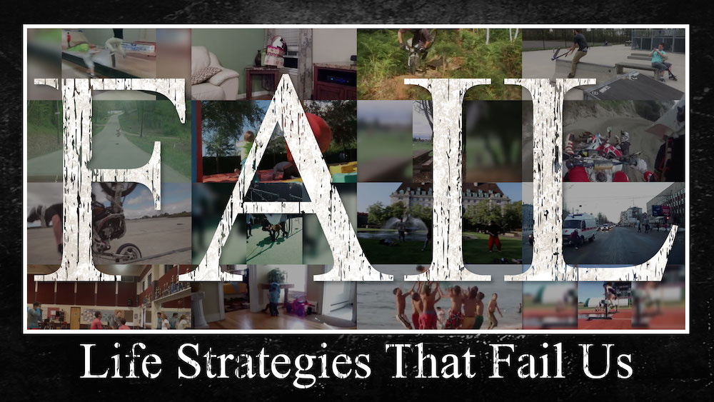 FAIL: Life Strategies that Fail Us