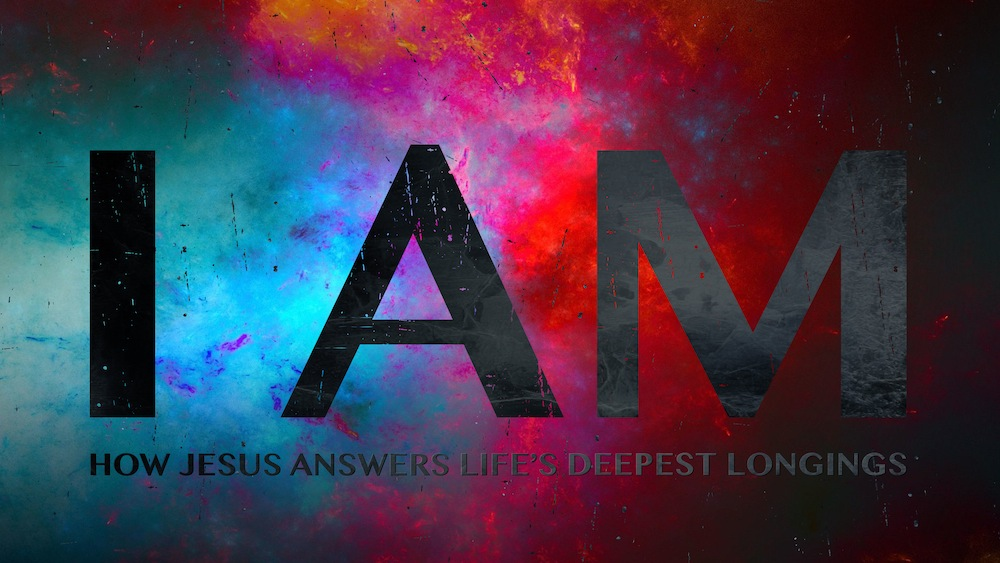 I AM - The 7 I AM Statements of Jesus