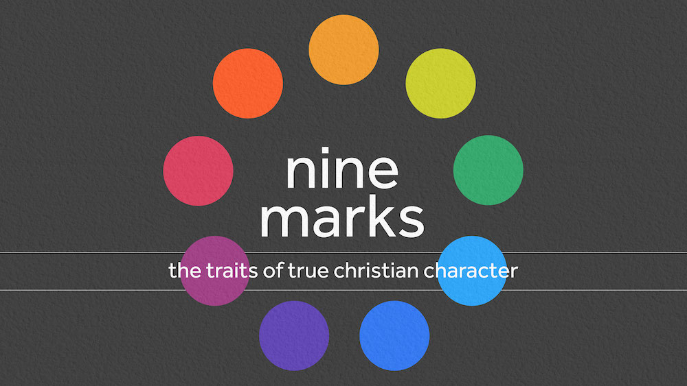 9 Marks: The Traits of True Christian Character
