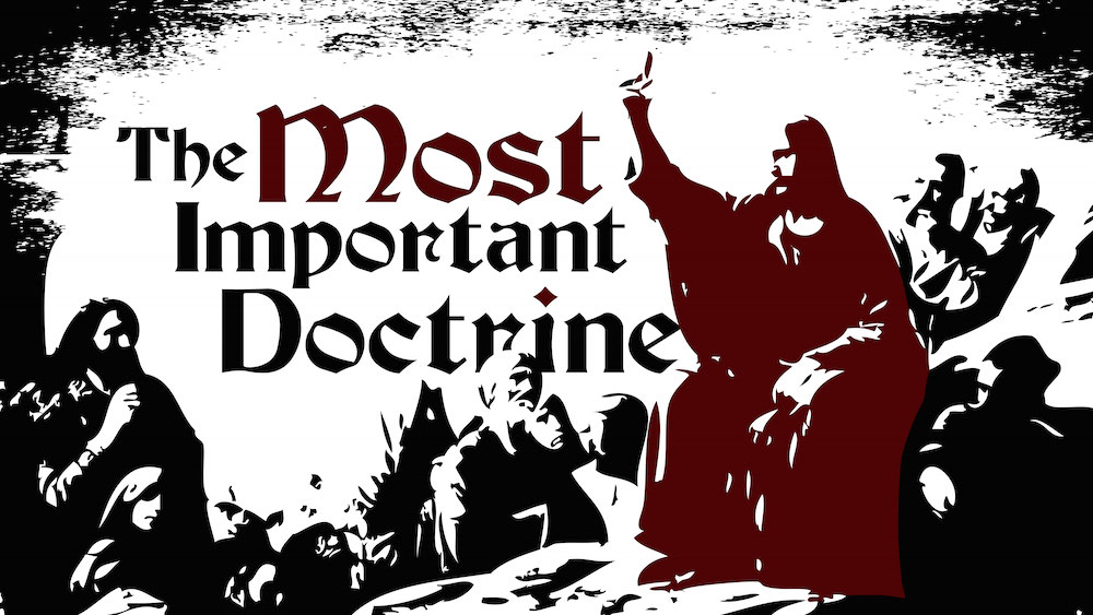 The Most Important Doctrine
