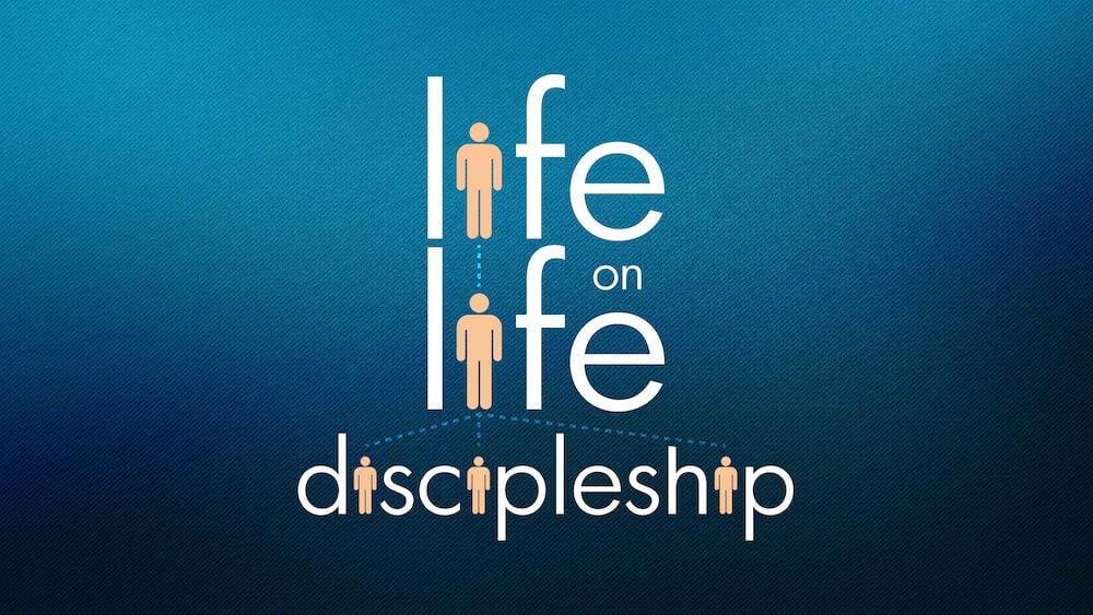 Life on Life Discipleship