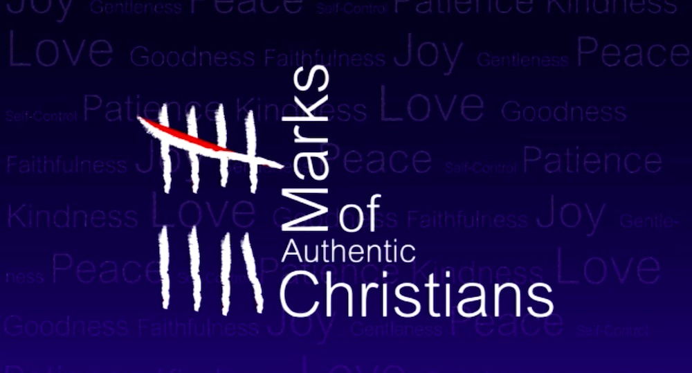9 Marks of Authentic Christians