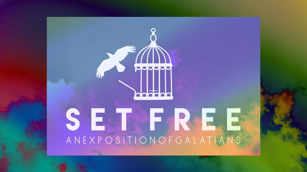 Set Free: An Exposition of Galatians
