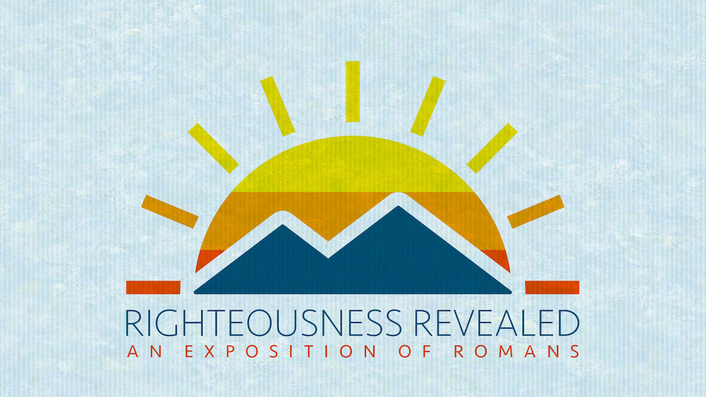 Righteousness Revealed: An Exposition of Romans