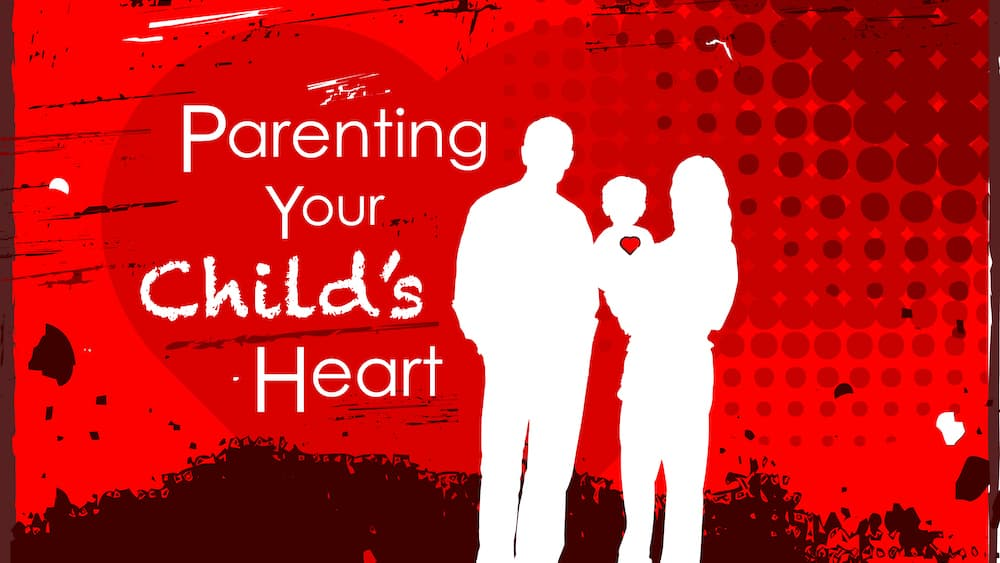 Parenting Your Child's Heart