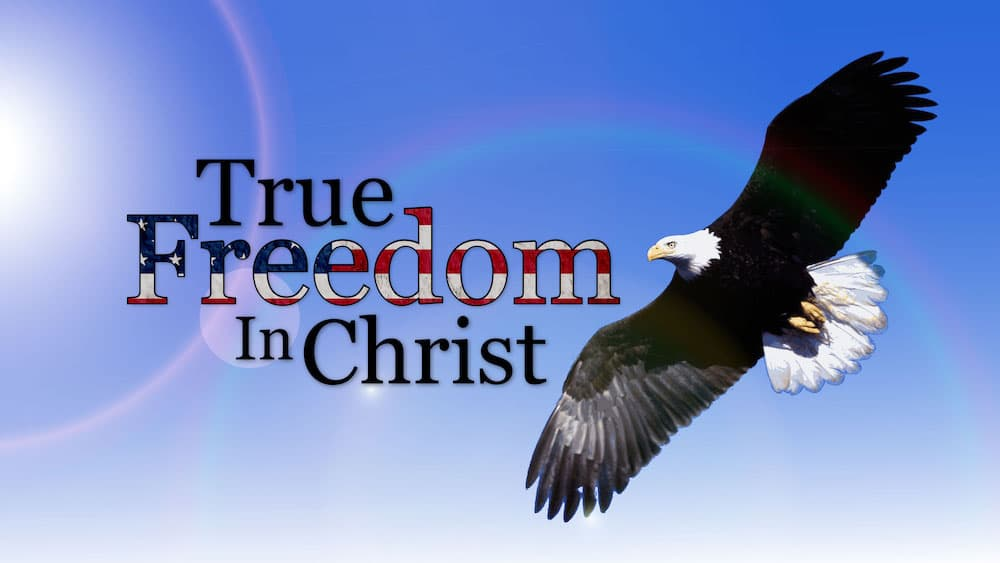 True Freedom in Christ