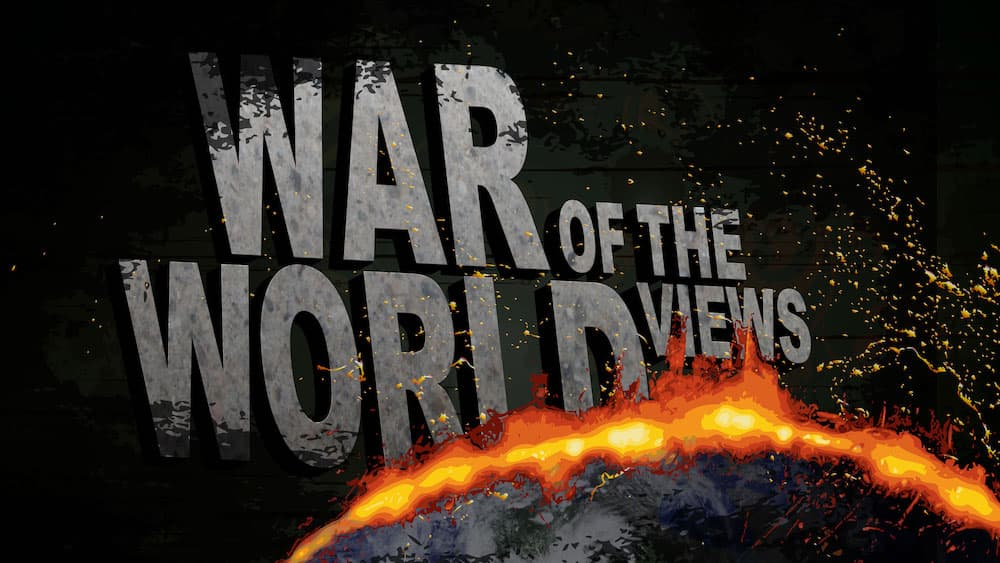 War of the Worldviews